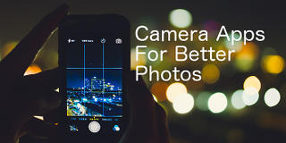 Choose the right camera app for your phone and it could result in much better photos
