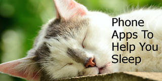 Sleep apps for your phone can help you to relax, meditate and get a good night's sleep