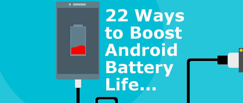 Best tips for boosting battery life on your Android phone. The biggest guide ever to increasing battery life and reducing battery drain on Android phones