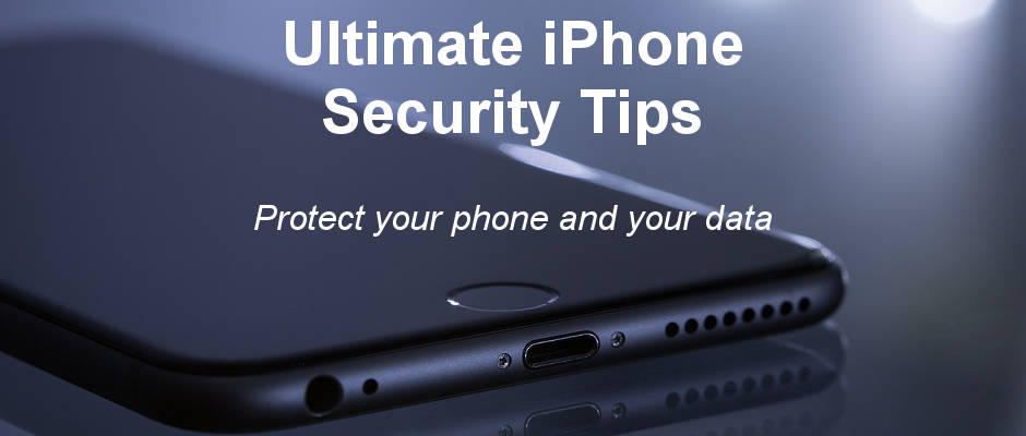 11 tips to increase iPhone security. Make it harder for thieves ad hackers to access your iPhone