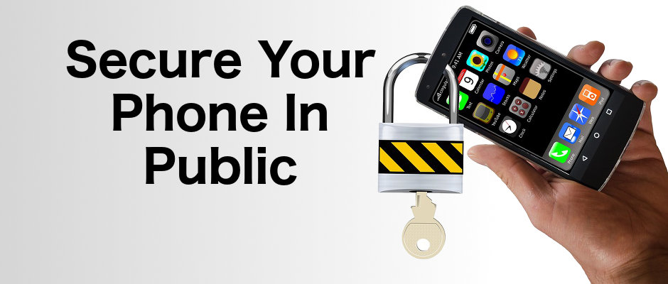 Make sure your phone is secure in public by applying these top tips. How to avoid thieves, hackers and snoopers