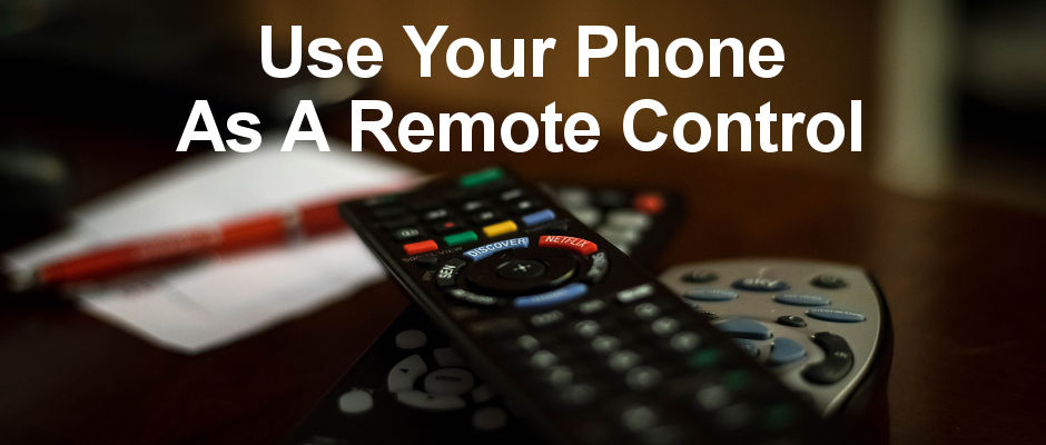 How to use your Android phone as a remote control for everything in your home - TVs, set top boxes, hi-fi and more