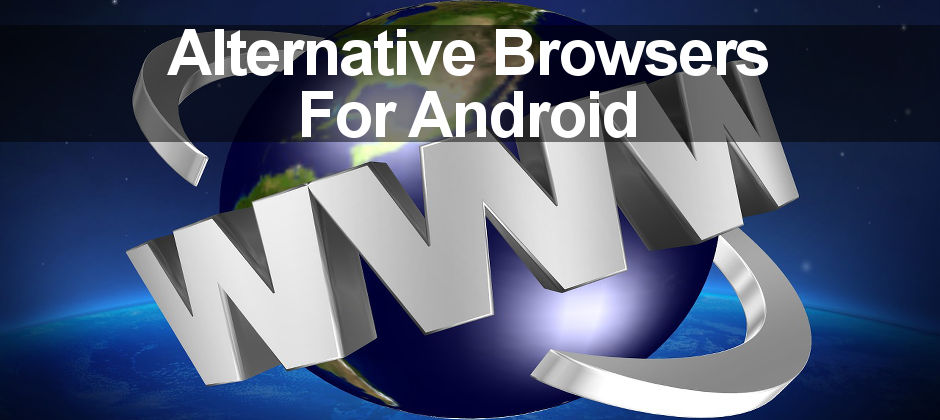 Two alternative web browsers for Android phones and tablets on test - Samsung Internet and Firefox Focus