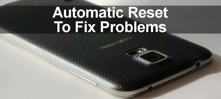 Restart and reset your phone automatically to avoid problems