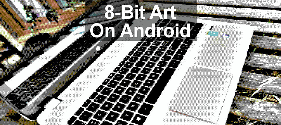 Review: Two apps for Android that enable you to create realistic 8-bit artwork that looks like it is from computers fromt he 1980s.