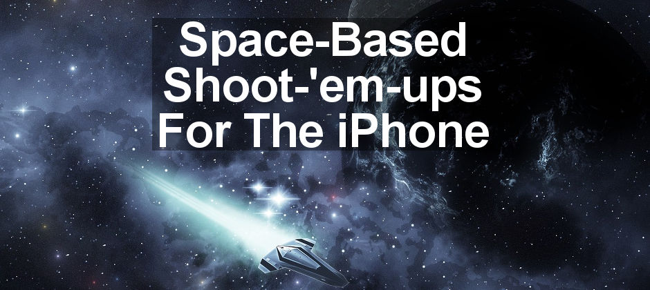 Your mission is to save the Earth from destruction by invadin aliens in these great space-based shoot-'em-ups for the iPhone.