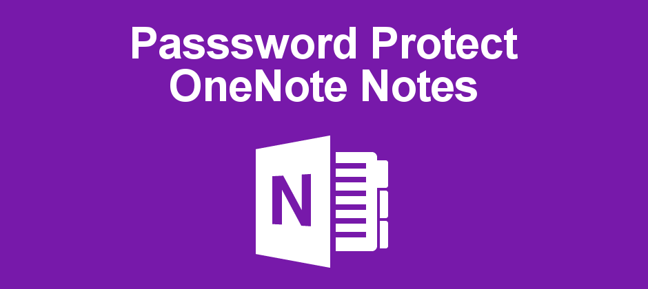 Password protect sections of notes in Microsoft OneNote for extra security and privacy.