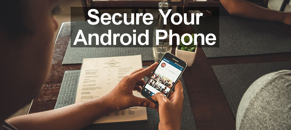 Avoid malware and bad apps on Android phones with these security tips and stay safe.