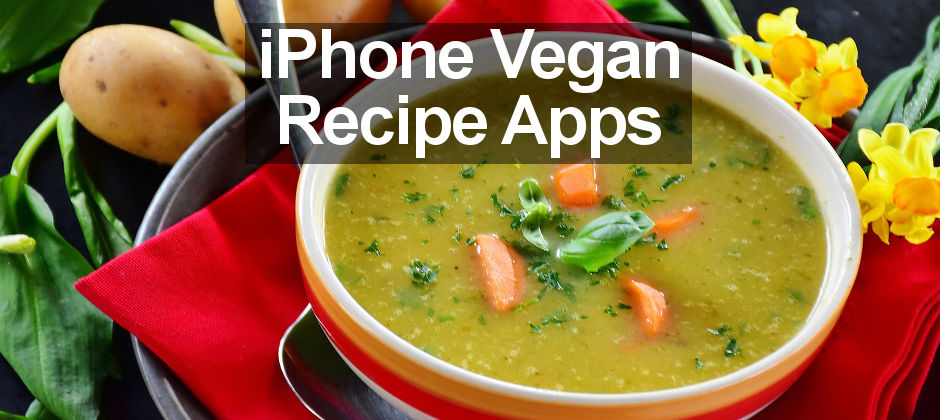 Four vegan recipe apps for the iphone full of delicious ideas forumfinder Image collections