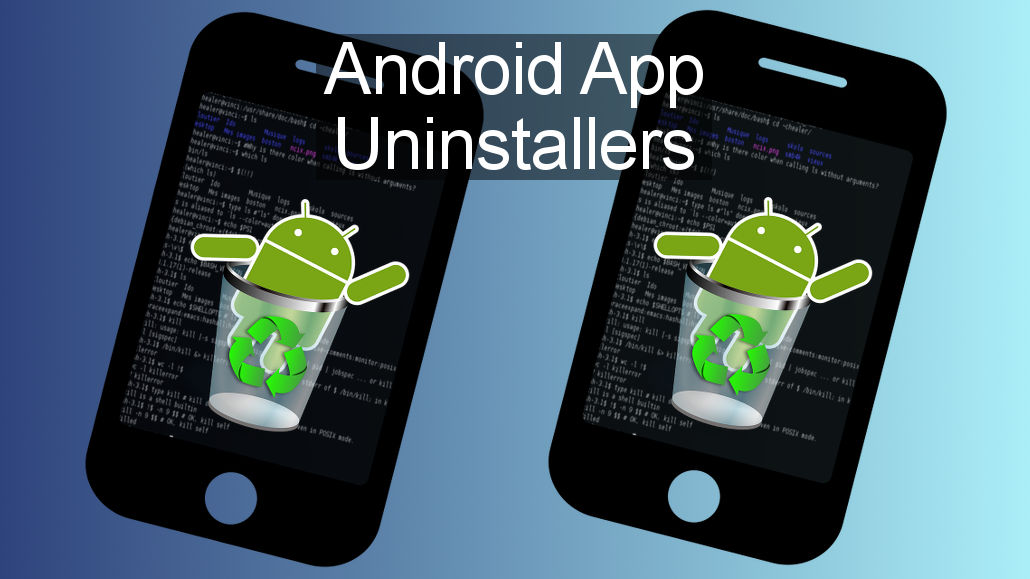How to uninstall Android apps and remove left-over files and data