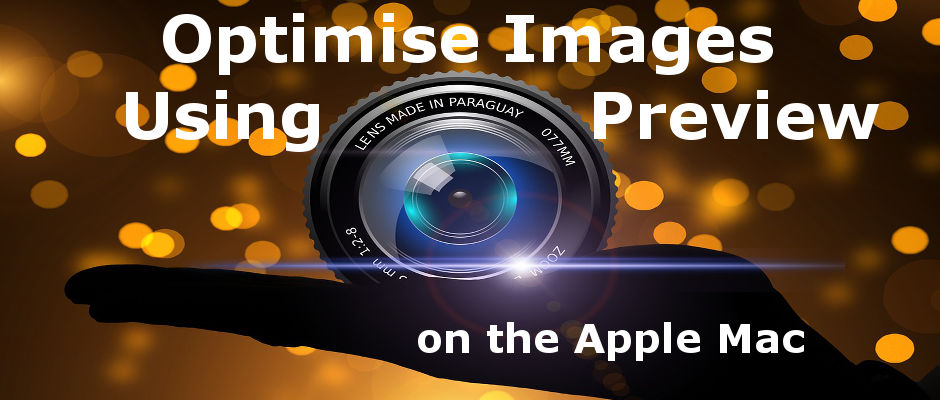 Optimise images for social networks, websites and blogs using the Preview app on the Apple Mac