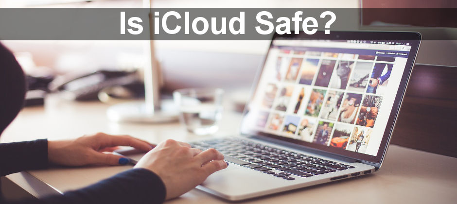 Millions of people store their most precious files in Apple iCloud, but are they safe and secure? How much can you trust Apple?