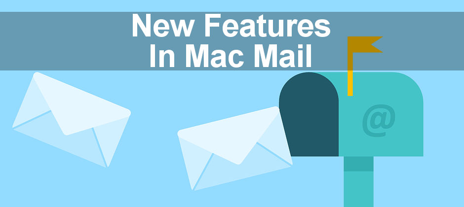 New features in the Mail app in macOS High Sierra revealed