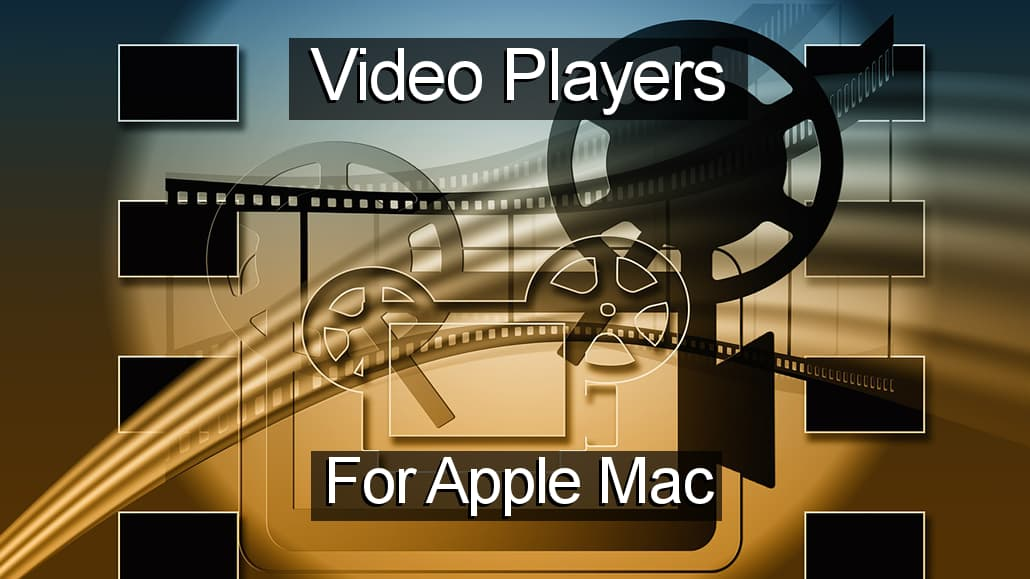 The best video players for the Apple Mac for watching movies