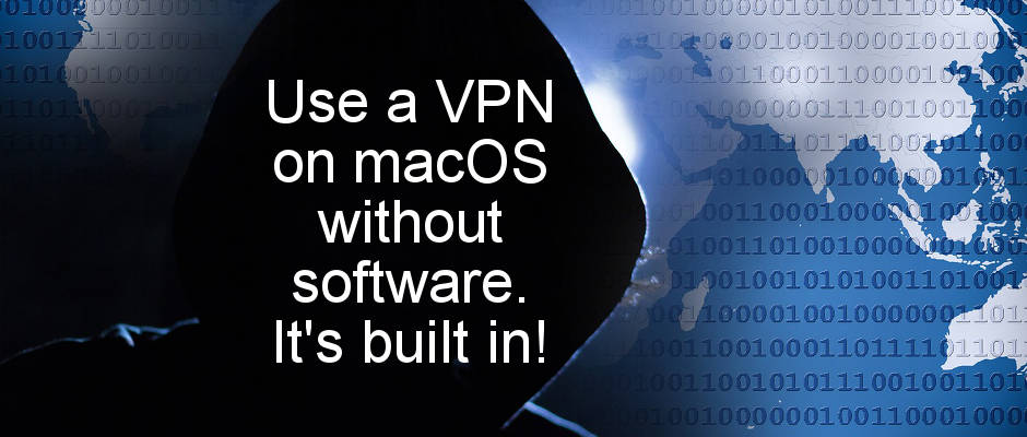 Mac your Mac more secure by adding a VPN. You don't eve need a Mac