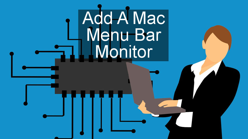 Monitor system resources from the menu bar in macOS Mojave