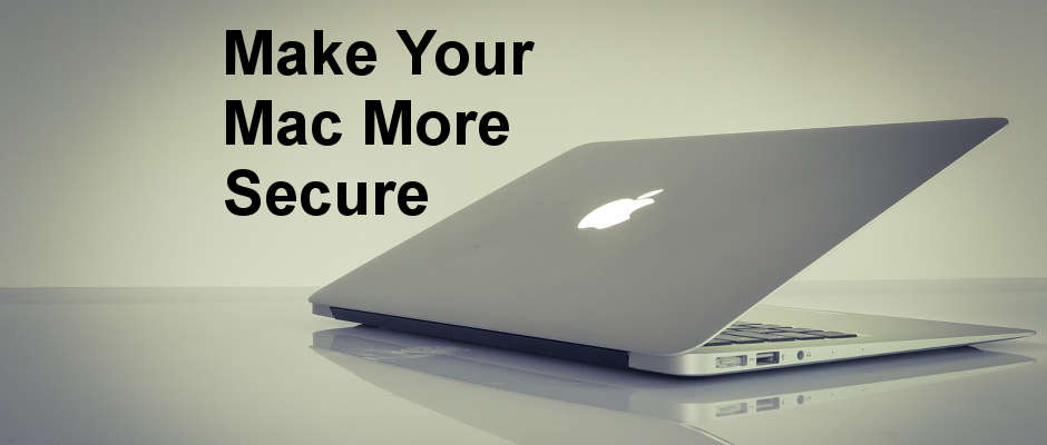 15 ways you can improve the security and privacy of your Apple mac