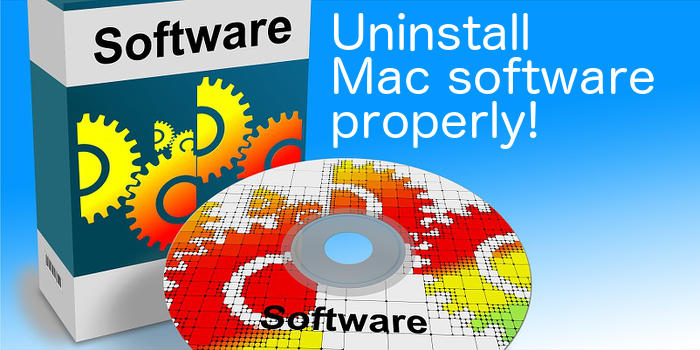 How to uninstall Mac software properly and remove all traces