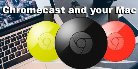 Use a Chromecast with your Apple Mac