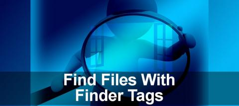 Make use of tags in Finder on the Apple Mac to make it easier to find, sort and organise files.