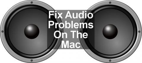 Solve audio problems on the Apple Mac and get the sound working again with these top fixes.