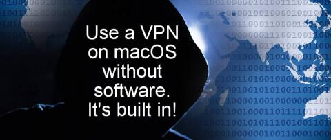 Make your Apple Mac more secure by adding a VPN. Here's how to configure a VPN using features in macOS with no software required. Get a free VPN!