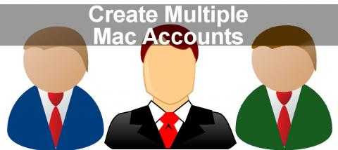 Create multiple user accounts on the Apple Mac for extra security and for backup purposes in case there is a problem.