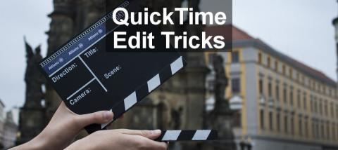 Top editing tricks for QuickTime on the Apple Mac. This app has more video editing functions than you may have realised.