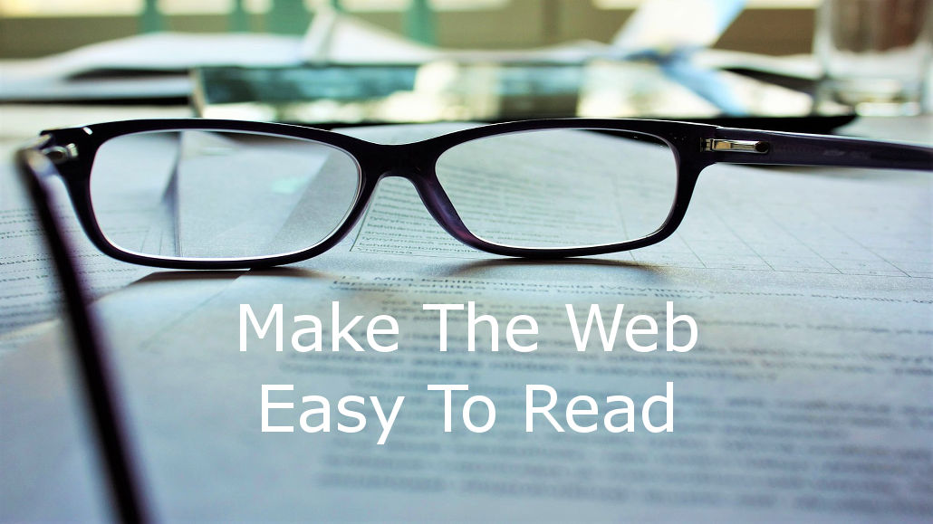 Make the web easy to read using the Mercury Reader extension in Chrome to strip out ads and clutter