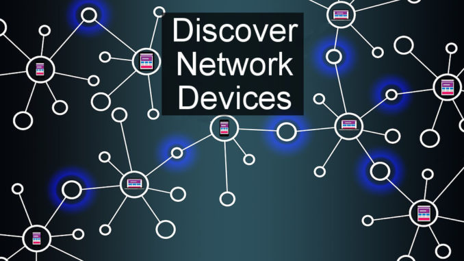 Discover IP addresses of devices on your network