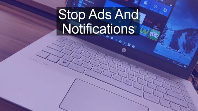 Stop Action Center pop up messages and annoying ads in Windows