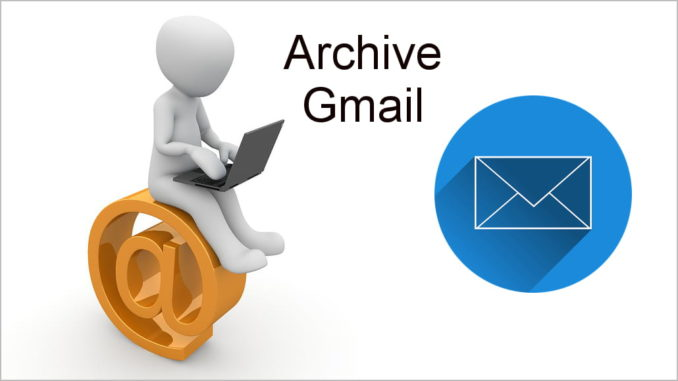 Where Gmail puts archived emails and how to get them back