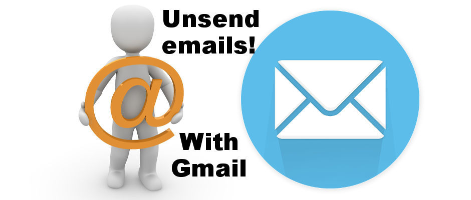 Unsend emails sent with Gmail