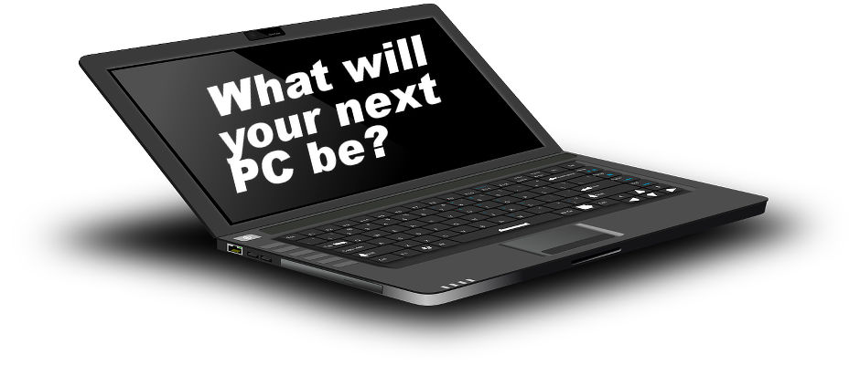 What will your next PC be like?