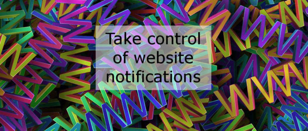Take control of website notifications - allow or block them as you prefer in Google Chrome