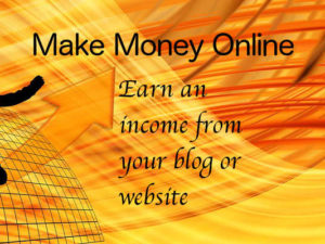 Make money from your website or blog - everything you need to know