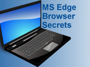 Microsoft Edge browser secrets revealed. How to access hidden settings yourself and block others from accessing them. Top Windows 10 tips.