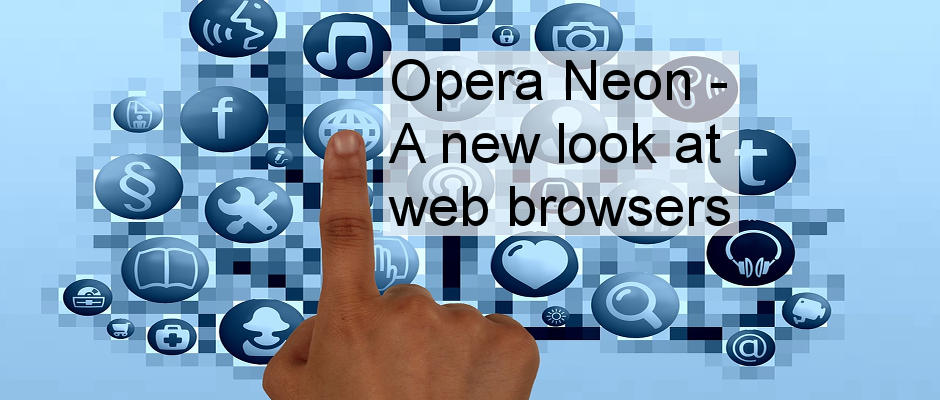 Neon is a brand new web browser built for modern web tasks. It does things a bit differently.