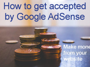16 points to ensure you are accepted by AdSense for ads on your site
