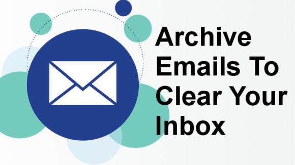 Move emails out of the inbox and archive them to clear your inbox. Gmail and Outlook guides
