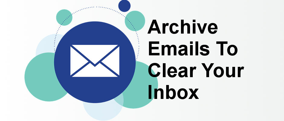 What Does It Mean To Archive An Email >> Clear Your Inbox By Archiving Emails In Gmail And Outlook