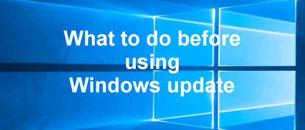 The seven essential tasks to perform before using Windows Update. Don't update till you have read this!