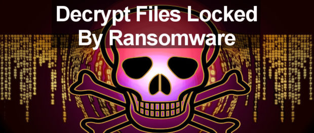 Download these tools and decrypt files on the computer that have been locked by ransomware. How not to get caught in the ransomware trap