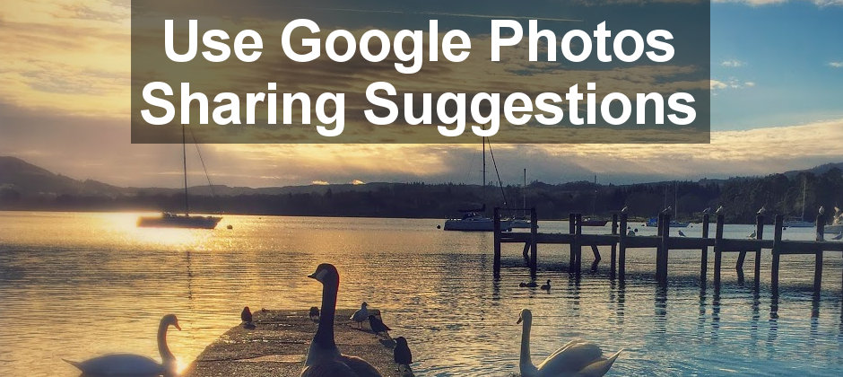 Select photos or albums in Google Photos and it will suggest who to share them with and send out notifications automatically
