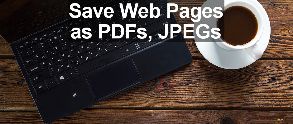 Save web pages to disk using Edge, Chrome and other browsers