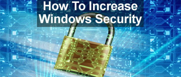 How to increase security on Windows PCs by changing the Windows SmartScreen settings and using Windows Defender