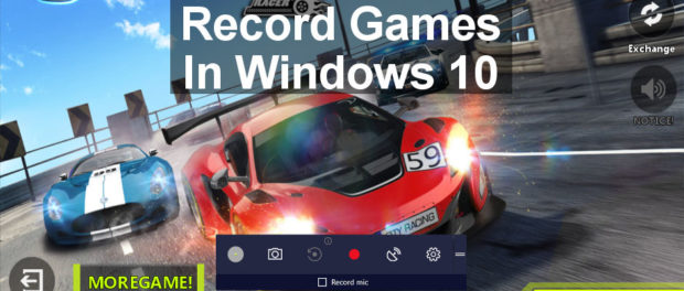 How to record Windows 10 games using Game bar in the Creator's Update