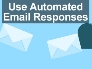 Set up automated email responses to deal with incoming messages and tell people you are away from the office.