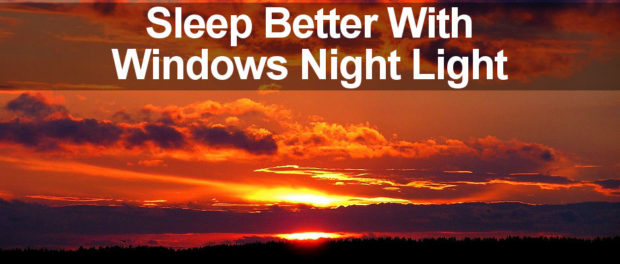 Don't let your computer screen keep you awake at night with it's harsh blue light. Enable Windows Night light and relax with a more soothing colour scheme