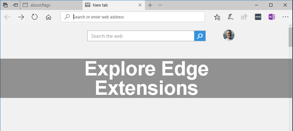 There are more extensions for Microsoft Edge than ever. Here are some of them that are worth trying
